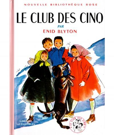 Le Club des Cinq (Enid Blyton) - Nouvelle Bibliothèque Rose - Hachette