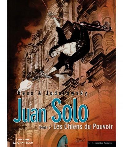 Juan Solo T2 : Les Chiens du Pouvoir (Alexandro Jodorowsky, Georges Bess) - BD Les Humanoïdes Associés
