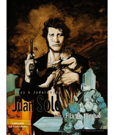 Juan Solo T1 : Fils de flingue (Alexandro Jodorowsky, Georges Bess) - BD Les Humanoïdes Associés