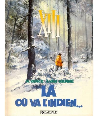 XIII T2 : Là où va l'indien… (Jean Van Hamme, William Vance) - BD Dargaud