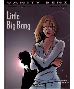 Vanity Benz T4 : Little Big Bang (Didier van Cauwelaert, Franck Bonnet) - BD Dargaud