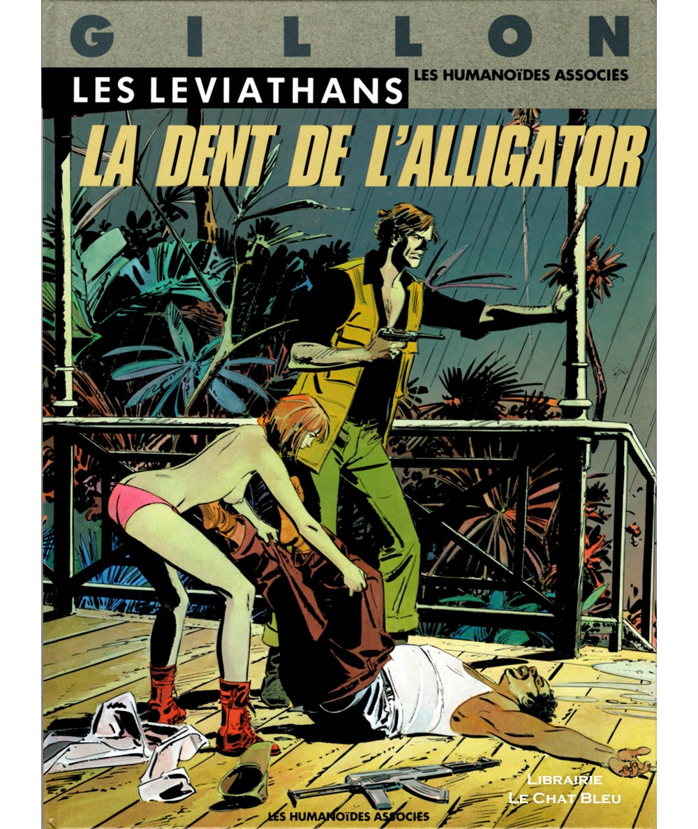 Les Léviathans T2 : La dent de l'alligator (Paul Gillon) - BD Les Humanoïdes Associés