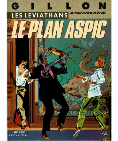 Les Léviathans T1 : Le plan Aspic (Paul Gillon) - Les Humanoïdes Associés