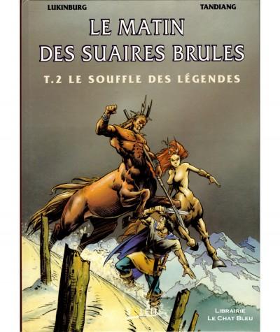 Le matin des suaires brûlés T2 : Le souffle des légendes (Lukinburg, Tandiang) - Editions Soleil Productions