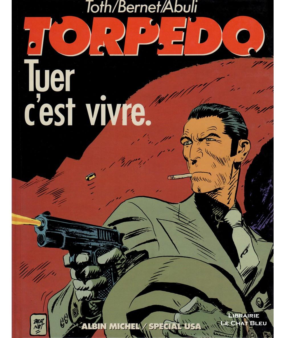 Torpedo T1 : Tuer c'est vivre (Alex Toth, Jordi Bernet, Sanchez Abuli) - BD Albin Michel
