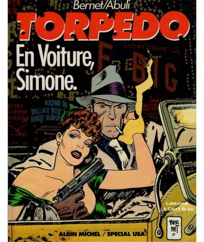 Torpedo T5 : En voiture, Simone (Enrique Abuli, Jordi Bernet) - BD Albin Michel