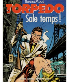 Torpedo T6 : Sale temps ! (Enrique Abuli, Jordi Bernet) - BD Albin Michel