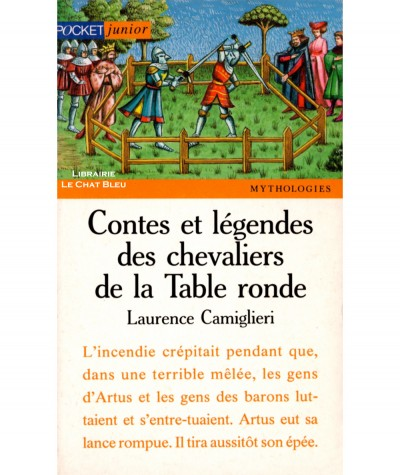 Contes et légendes des chevaliers de la Table ronde (Laurence Camiglieri) - Pocket junior N° 58