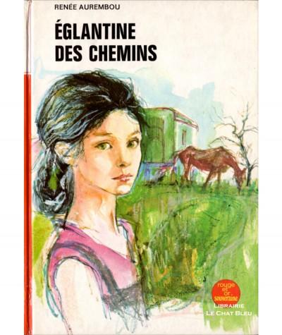 Eglantine des chemins (Renée Aurembou) - Bibliothèque Rouge et Or Souveraine N° 2.756