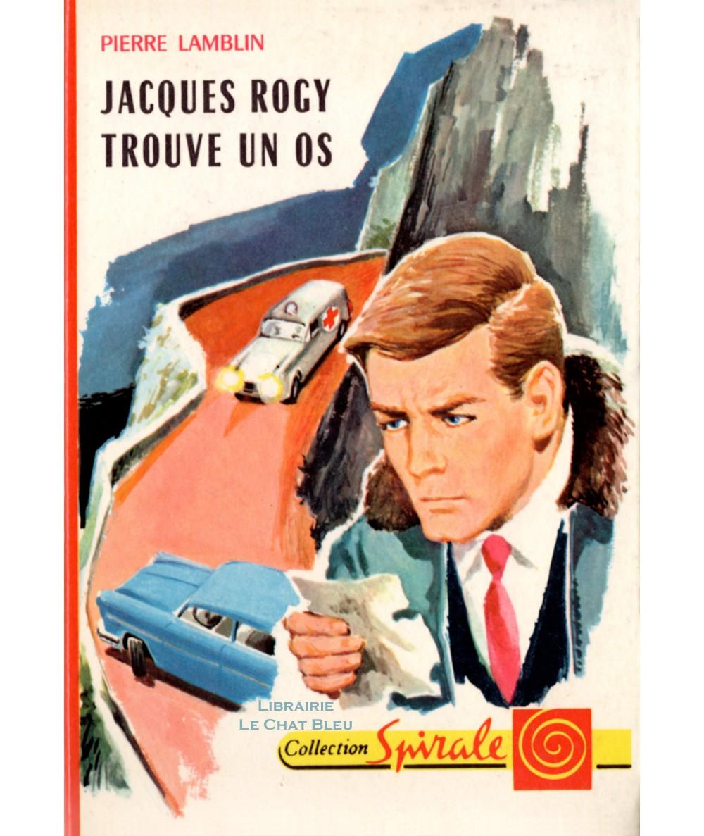 Jacques Rogy trouve un os (Pierre Lamblin) - Collection Spirale N° 388