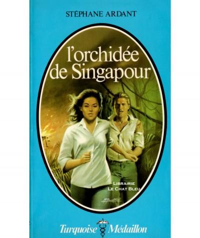 L'orchidée de Singapour (Stéphane Ardant) - Collection Turquoise Médaillon  N° 95
