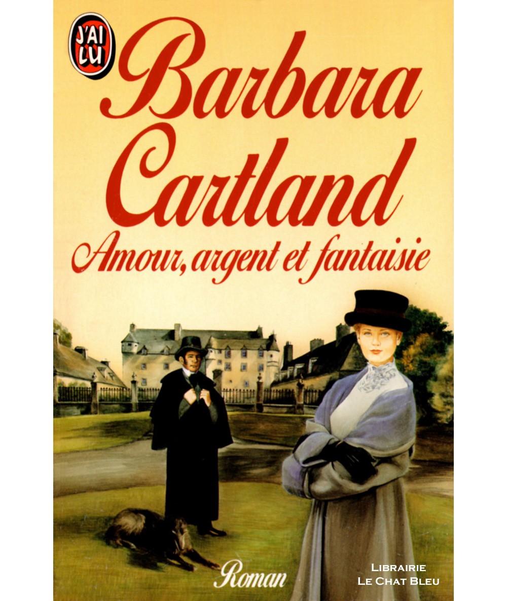 Amour, argent et fantaisie (Barbara Cartland) - J'ai lu N° 2832