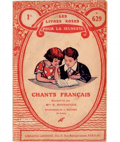 Chants Français : 5e livre (E. Bonnafous) - Les livres roses pour la jeunesse N° 629