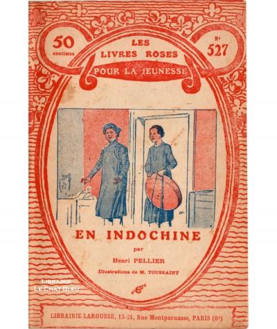 En Indochine (Henri Pellier) - Les livres roses pour la jeunesse N° 527