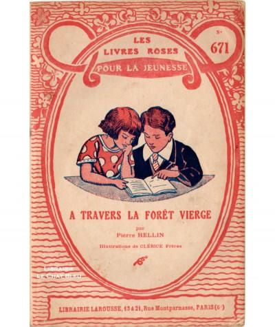 A travers la forêt vierge (Pierre Hellin) - Les livres roses pour la jeunesse N° 671