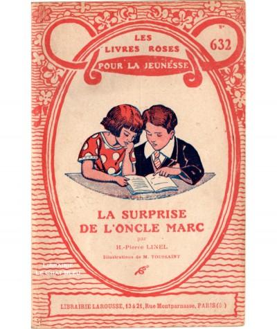 La surprise de l'oncle Marc (H.-Pierre Linel) - Les livres roses pour la jeunesse N° 632