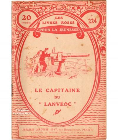 Le capitaine du « Lanvéoc » par le Capitaine de vaisseau Poidloue - Les livres roses pour la jeunesse N° 224