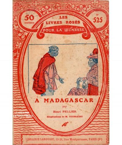 A Madagascar (Henri Pellier) - Les livres roses pour la jeunesse N° 525