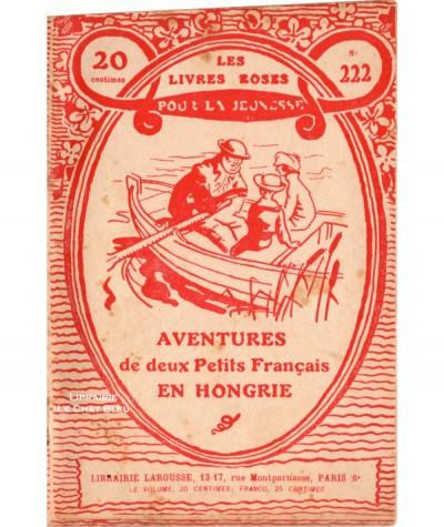Aventures de deux Petits Français en Hongrie (Charles Guyon) - Les livres roses pour la jeunesse N° 222