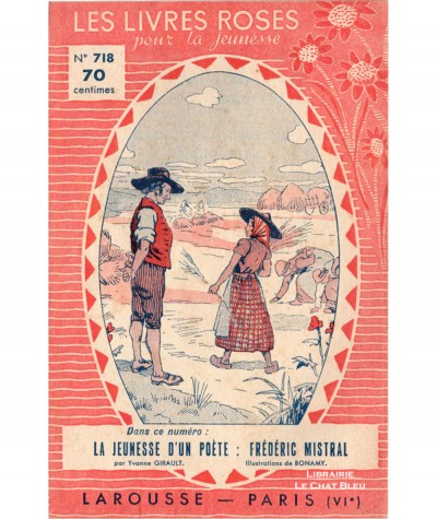 La jeunesse d'un poète : Frédéric Mistral (Yvonne Girault) - Les livres roses pour la jeunesse N° 718