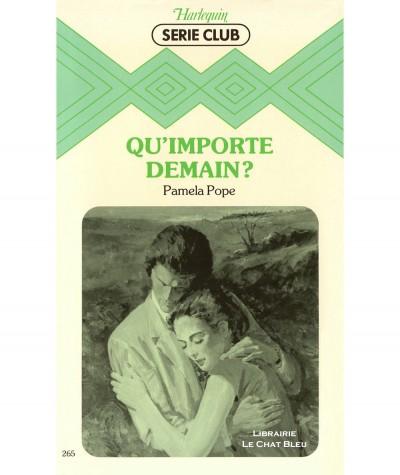Qu'importe demain ? (Pamela Pope) - Harlequin Série Club N° 265