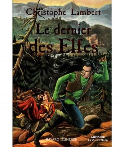 Le dernier des Elfes (Christophe Lambert) - BAYARD Jeunesse