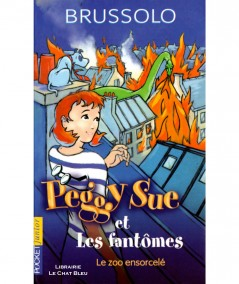 Peggy Sue et les fantômes T4 : Le zoo ensorcelé (Serge Brussolo) - Pocket Junior N° 1225
