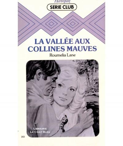 La vallée aux collines mauves (Roumelia Lane) - Harlequin Série Club N° 183