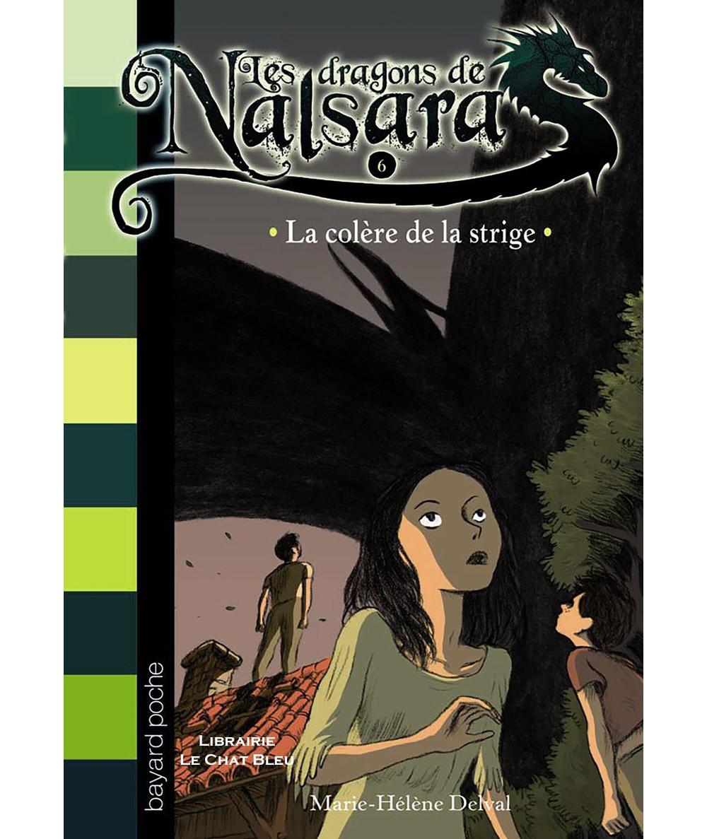Les dragons de Nalsara T6 : La colère de la strige (Marie-Hélène Delval) - Bayard Jeunesse