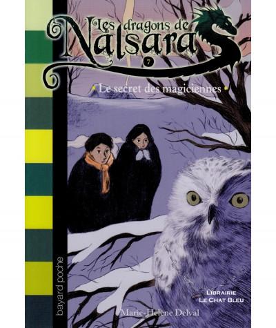 Les dragons de Nalsara T7 : Le secret des magiciennes (Marie-Hélène Delval) - Bayard jeunesse