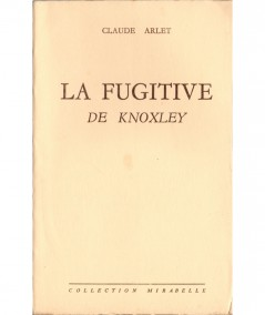 La fugitive de Knoxley (Claude Arlet) - Mirabelle N° 51 - Editions des Remparts