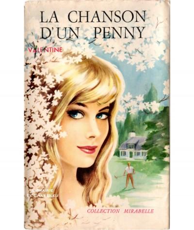 La chanson d'un penny (Valentine) - Collection Mirabelle N° 155 - Editions des Remparts
