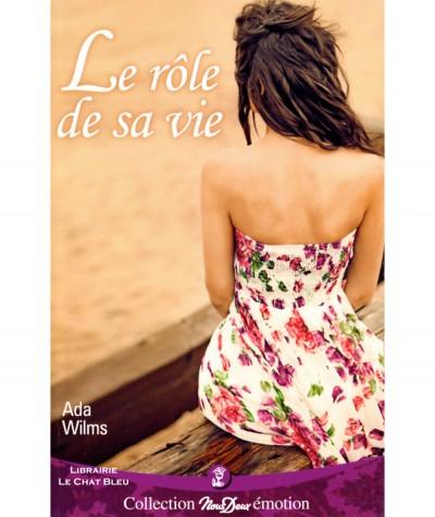 Le rôle de sa vie (Ada Wilms) - Roman Nous deux N° 266