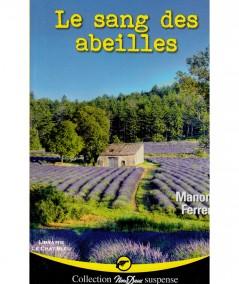 Le sang des abeilles (Manon Ferrer) - Roman Nous Deux N° 254