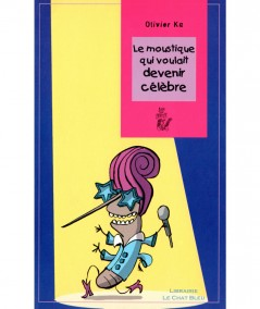 Le moustique qui voulait devenir célèbre (Olivier Ka) - Editions Lire c'est partir