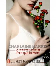 La communauté du Sud T8 : Pire que la mort (Charlaine Harris) - Editions J'ai lu