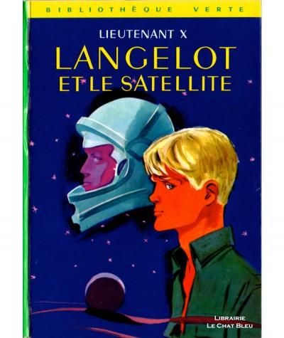 Langelot et le satellite (Lieutenant X) - Bibliothèque verte N° 297 - Hachette