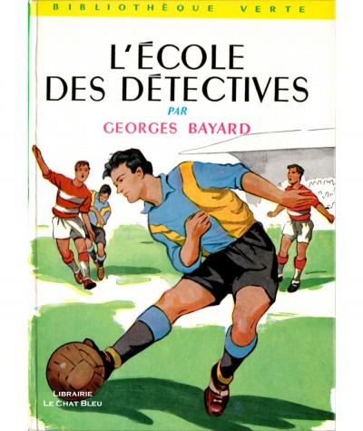 L'école des détectives (Georges Bayard) - Bibliothèque verte N° 104 - Hachette