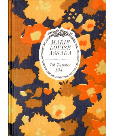 Vol Tupolev 134 (Marie-Louise Assada) - Collection Arc-en-ciel - Tallandier