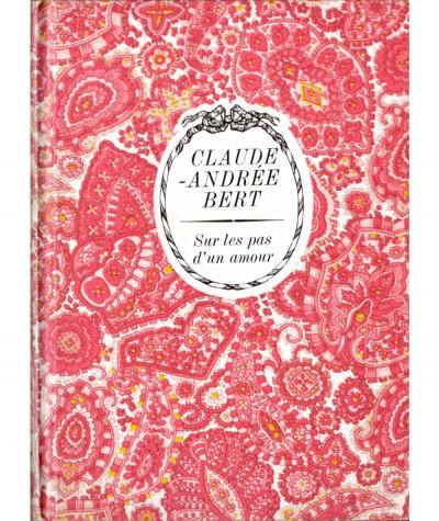 Sur les pas d'un amour (Claude-Andrée Bert) - Collection Arc-en-ciel - Tallandier