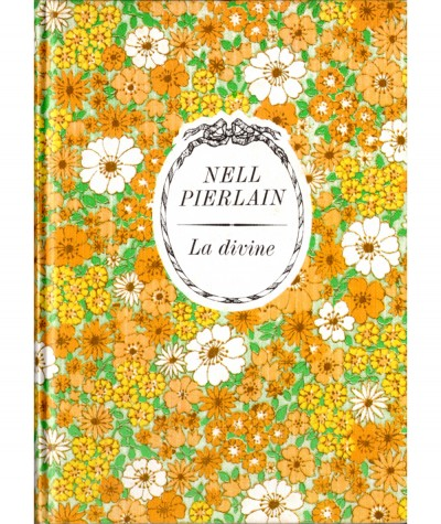La divine (Nell Pierlain) - Collection Arc-en-ciel - Editions Tallandier