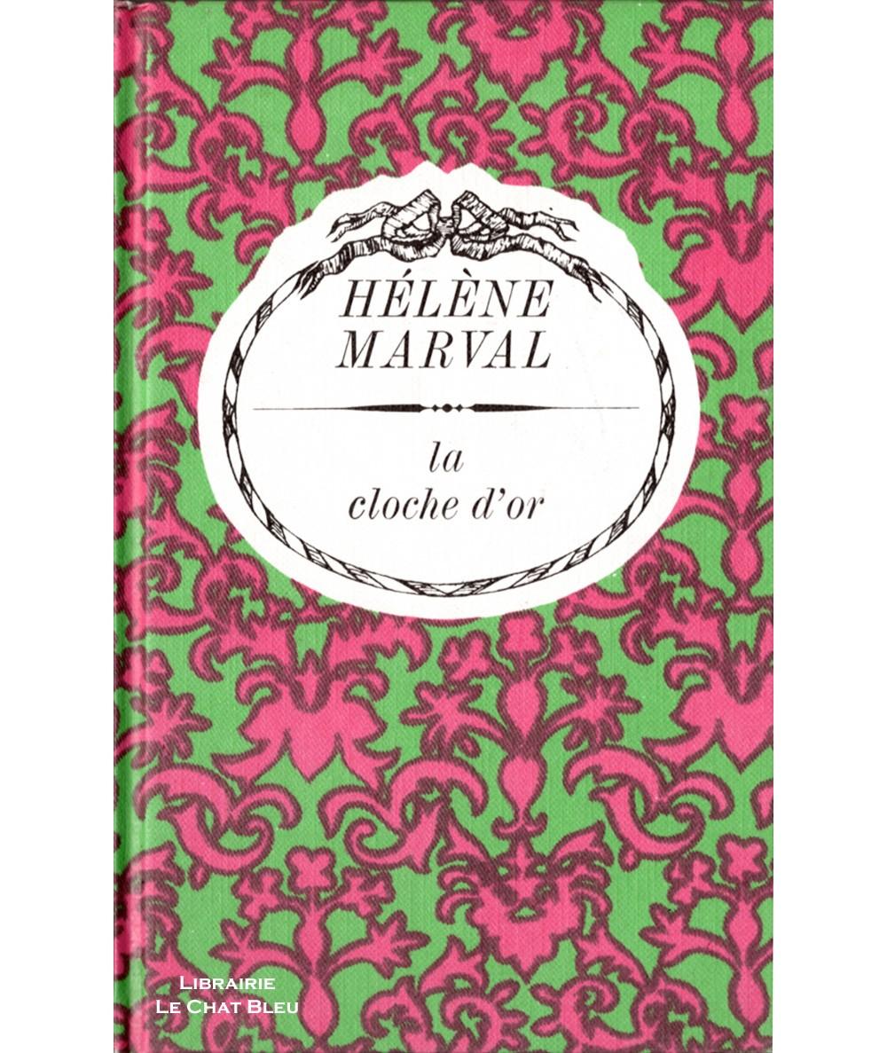 La cloche d'or (Hélène Marval) - Collection Arc-en-ciel - Editions Tallandier