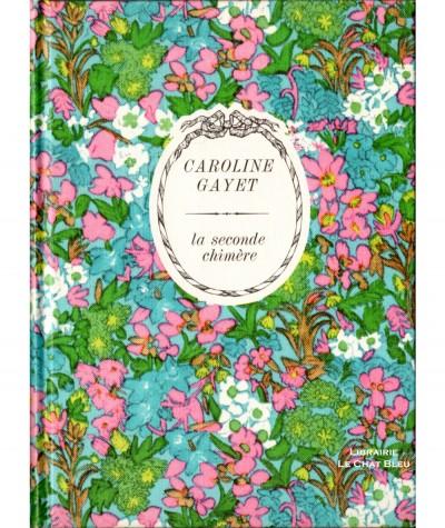 La seconde chimère (Caroline Gayet) - Collection Arc-en-ciel - Tallandier