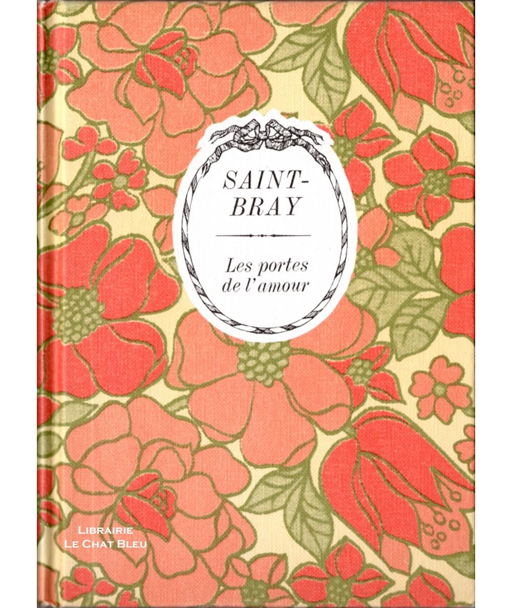 Les portes de l'amour (Saint-Bray) - Collection Arc-en-ciel - Editions Tallandier
