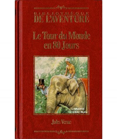 Le Tour du Monde en 80 jours (Jules Verne) - Bibliothèque de l'aventure
