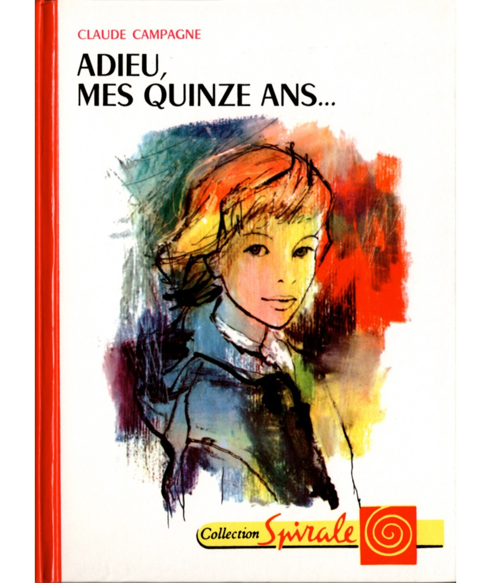 Adieu, mes quinze ans… (Claude Campagne) - Collection Spirale N° 330