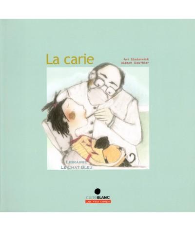 La carie (Avi Slodovnick, Manon Gauthier) - Les 400 coups