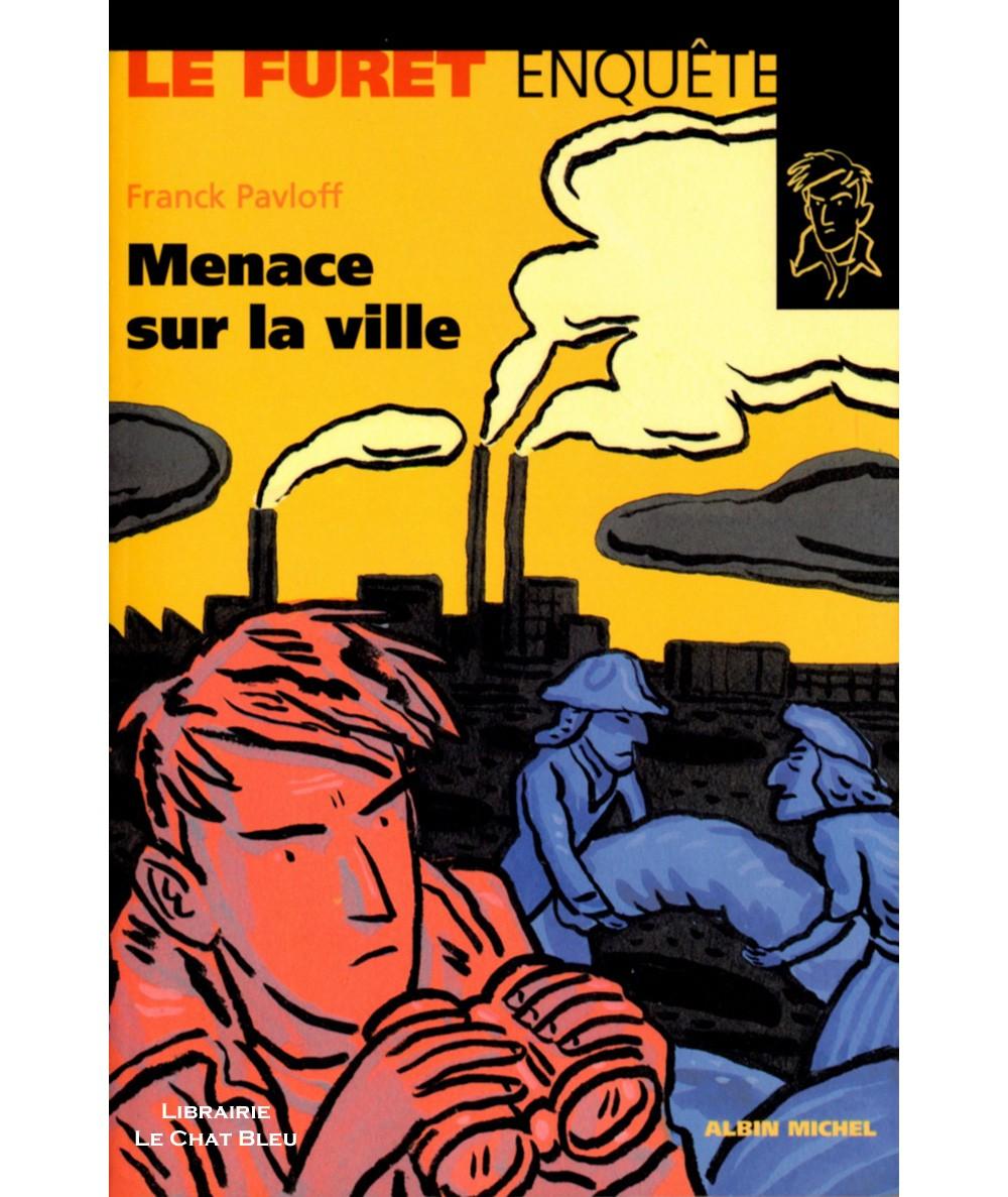 Le Furet enquête : Menace sur la ville (Franck Pavloff) - Albin Michel