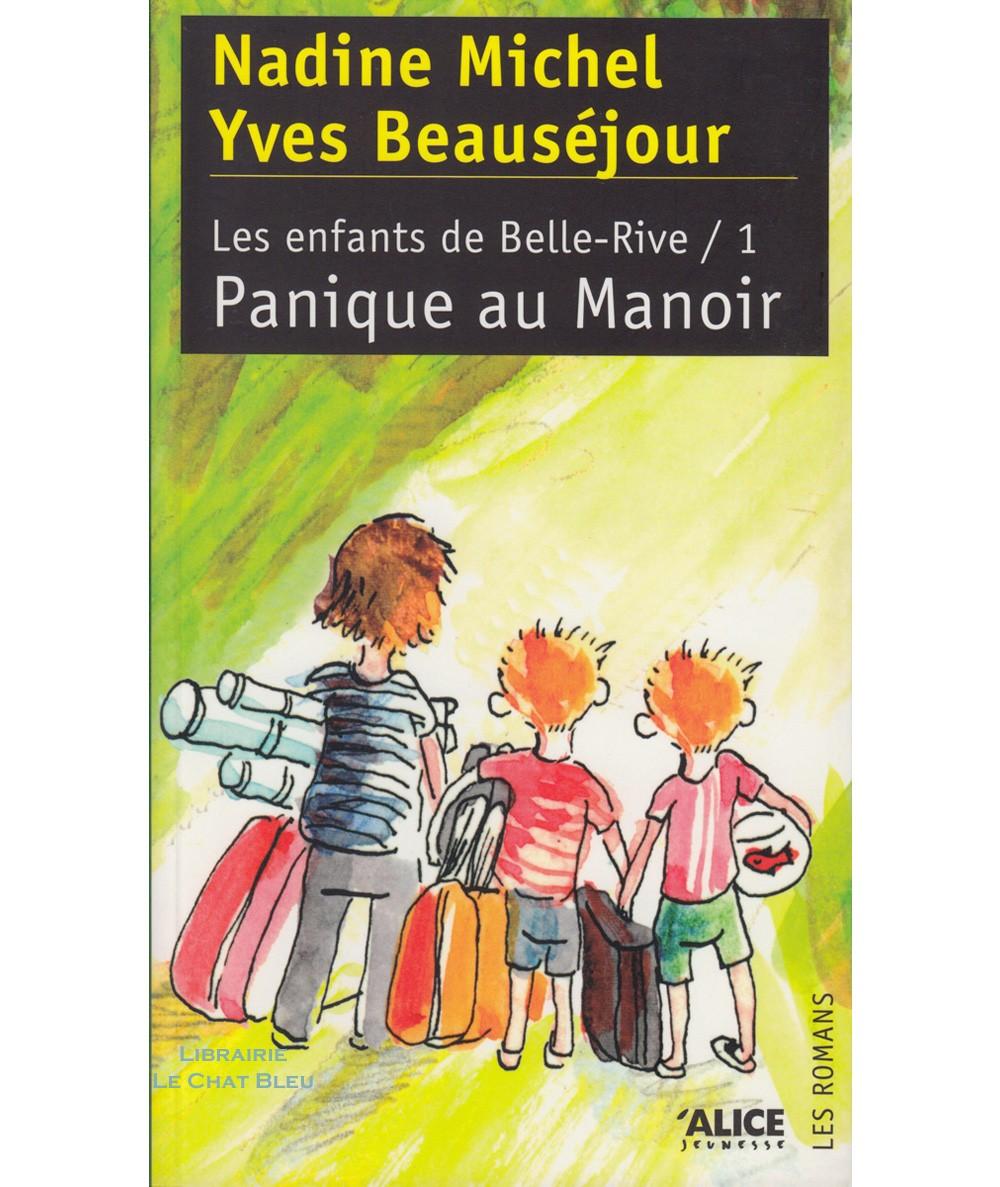 Les enfants de Belle-Rive T1 : Panique au Manoir (Nadine Michel, Yves Beauséjour) - ALICE Jeunesse