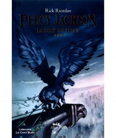 Percy Jackson T3 : Le sort du titan (Rick Riordan) - Albin Michel